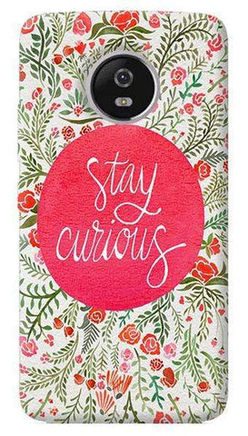 Stay Curious Motorola Moto G5 Plus Case