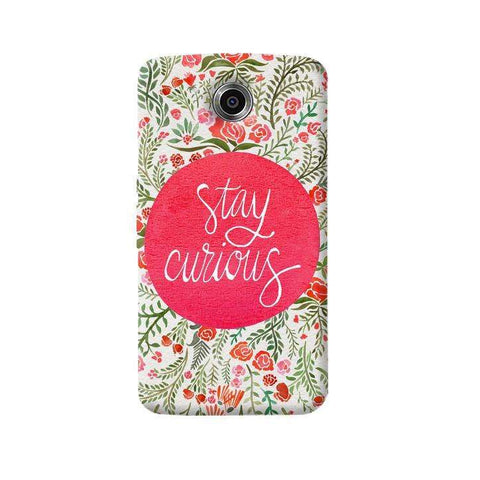 Stay Curious Nexus 6 Case