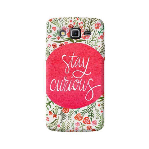 Stay Curious Samsung Galaxy Grand 2 Case