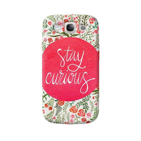Stay Curious Samsung Galaxy S3 Case