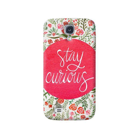 Stay Curious Samsung Galaxy S4 Case