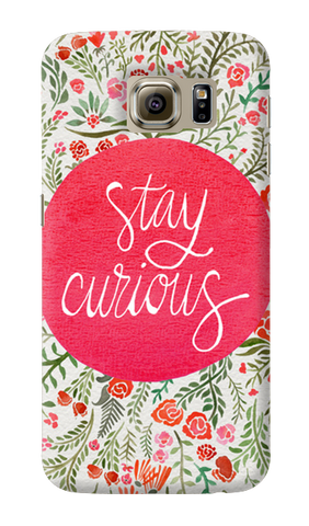Stay Curious Samsung Galaxy S6 Case