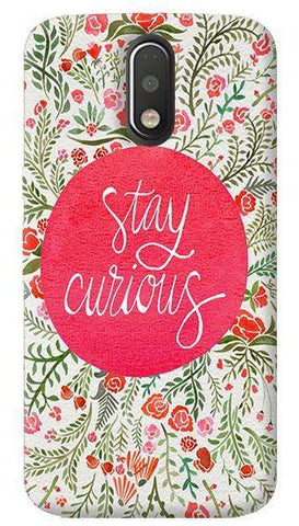 Stay Curous Motorola Moto G4/ G4 Plus Case