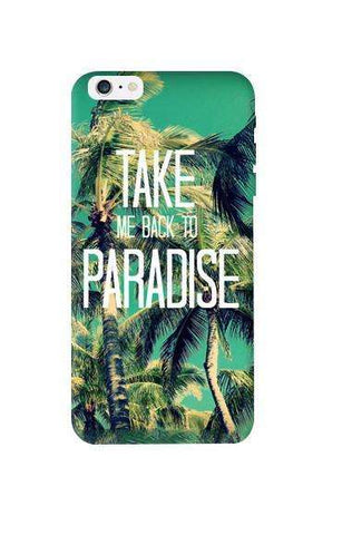 Take Me Back To Paradise Apple iPhone 6 Plus Case