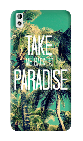 Take Me Back To Paradise HTC Desire 816 Case