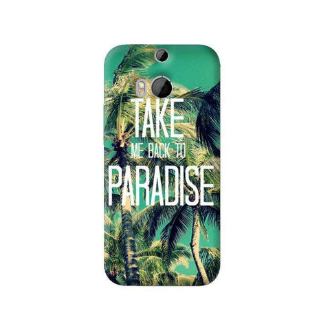 Take Me Back To Paradise HTC One M8 Case