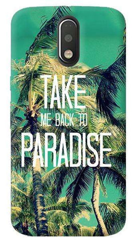 Take Me Back To Paradise Motorola Moto G4/ G4 Plus Case