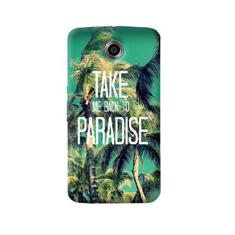 Take Me Back To Paradise Nexus 6 Case