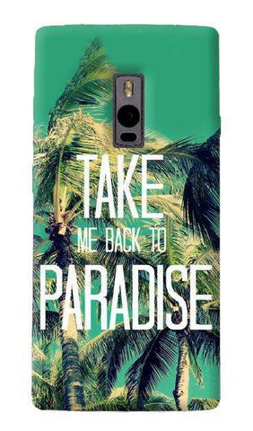 Take Me Back To Paradise OnePlus Two Case