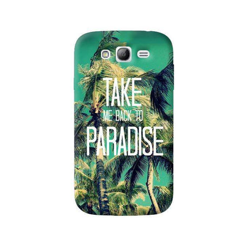 Take Me Back To Paradise Samsung Galaxy Grand Case