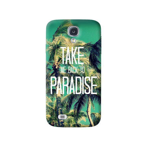 Take Me Back To Paradise Samsung Galaxy S4 Case