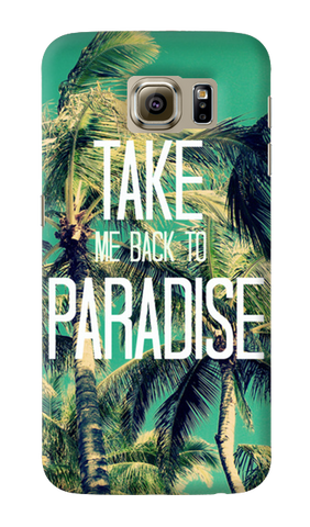 Take Me Back To Paradise Samsung Galaxy S6 Case