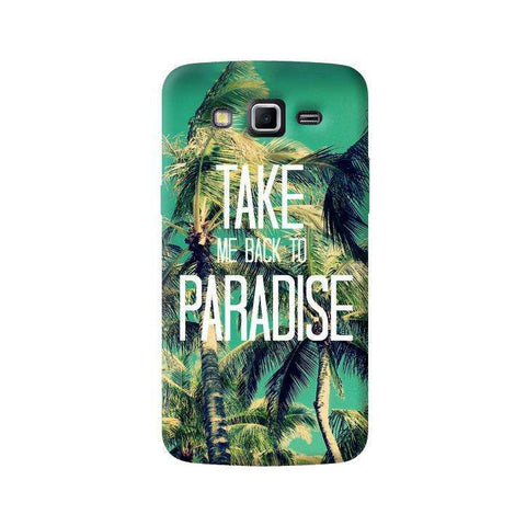 Take Me Back To Paradise Sumsung Galaxy Grand 2 Case