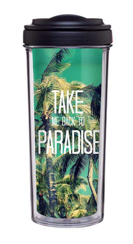 Take Me Back To Paradise Tumbler