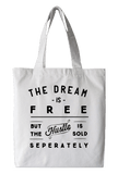 The Dream Is Free Tote Bag
