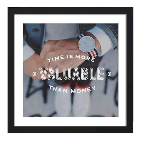 Time Is More Valuable Than Money Framed Art
