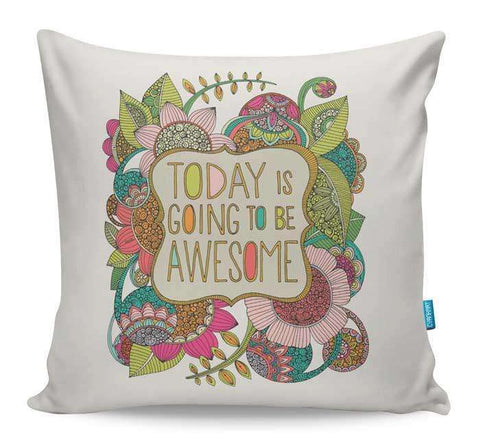 Today Is Going To Be Awesome Cushion Cover