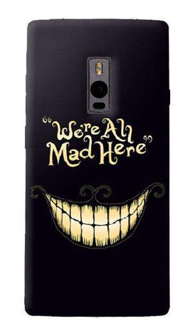 We All Are Mad Here OnePlus Two Case