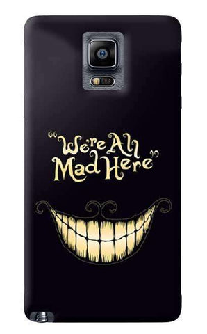 We All Are Mad Here Samsung Galaxy Note 4 Case