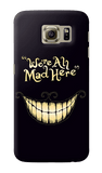 We All Are Mad Here Samsung Galaxy S6 Case