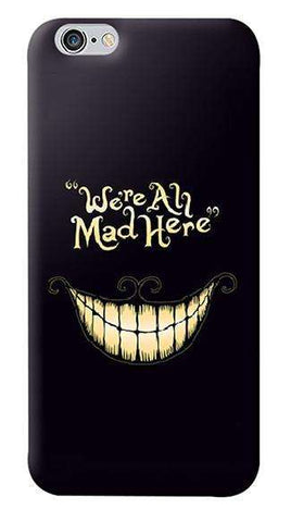 We're All Mad Here Apple iPhone 6/6S Case