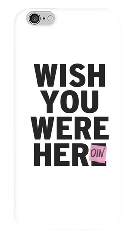 Wish U Were Heroine iPhone 6/6S Case