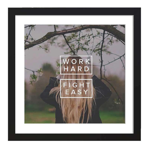 Work Hard Fight Easy Framed Art