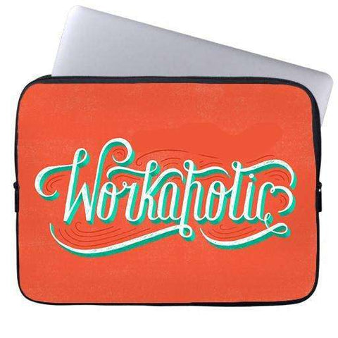 Workaholic Laptop Sleeve