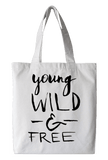 Young Wild & Free Tote Bag