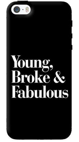 Young,  Broke & Fabulous  Apple iPhone 5/5s Case