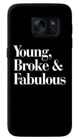 Young, Broke & Fabulous  Samsung Galaxy S7 Case