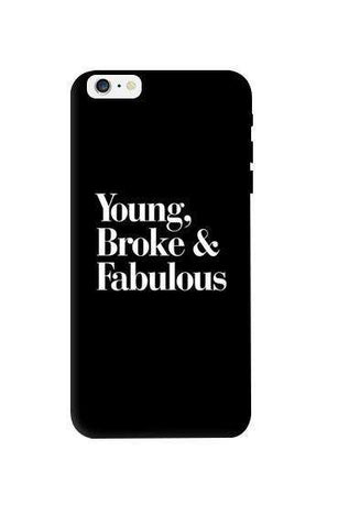 Young, Broke & Fabulous Apple iPhone 6 Plus Case