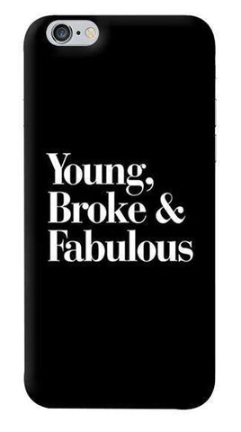 Young, Broke & Fabulous Apple iPhone 6/6S Case