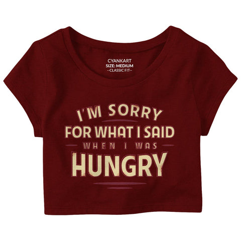 Sorry For Being Hungry Crop Top