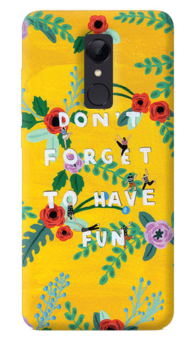 Don't Forget To Have Fun Redmi Note 5 Case