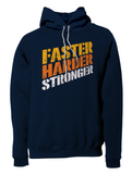 Faster Harder Stronger Pullover Hoodie