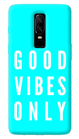 Good Vibes Only Oneplus 6 Case