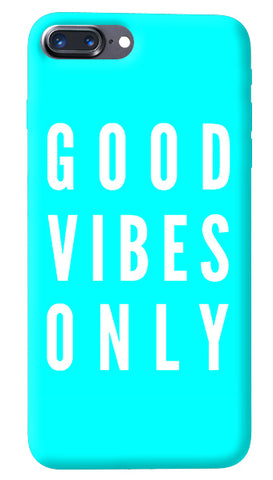 Good Vibes Only iPhone 8 Plus Cover
