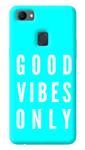 Good Vibes Only Oppo F7 Cover