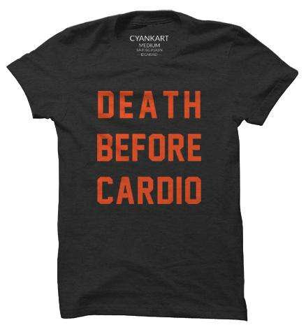 Death Before Cardio XXXL T-Shirt