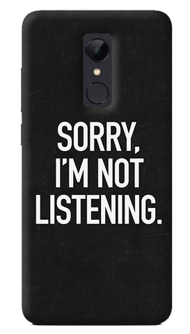 Sorry I'm Not Listening Redmi Note 5 Case