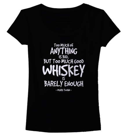 Too Much Whiskey Women's T-Shirt