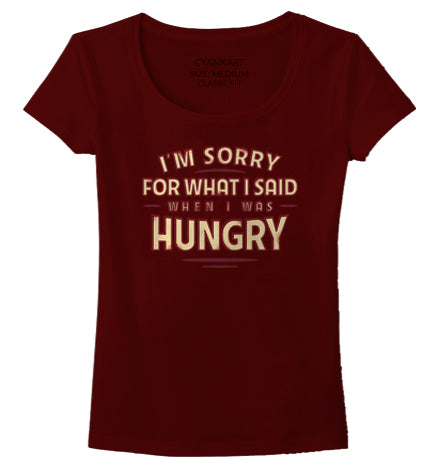 Sorry For Being Hungry Women's T-Shirt