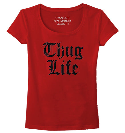 Thug Life Women's T-Shirt