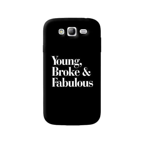 Young, Broke & Fabulous Samsung Galaxy Grand Case