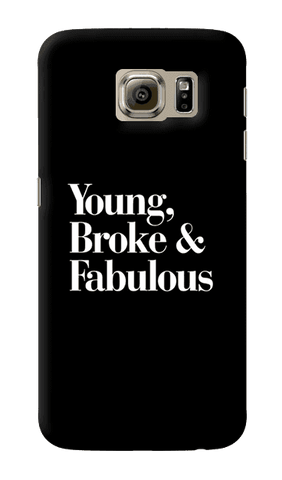 Young, Broke & Fabulous Samsung Galaxy S6 Case