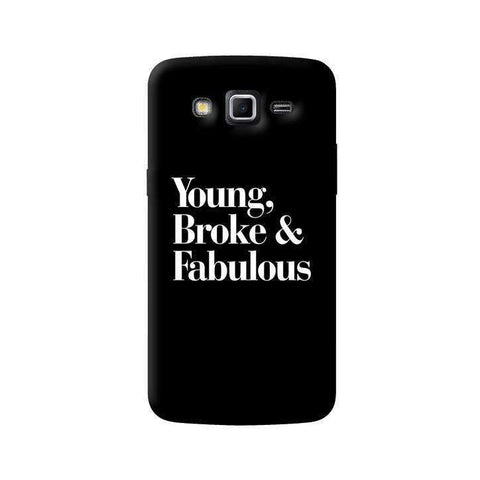 Young, Broke & Fabulous Samsung Galaxy Grand 2 Case
