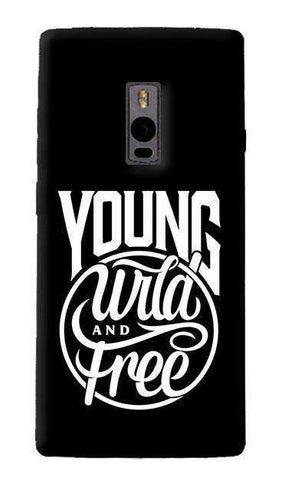 Young, Wild & Free OnePlus Two Case