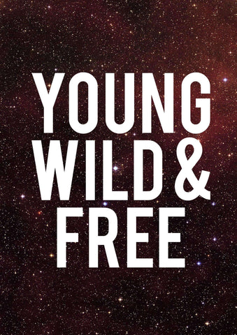 Young, Wild & Free Poster