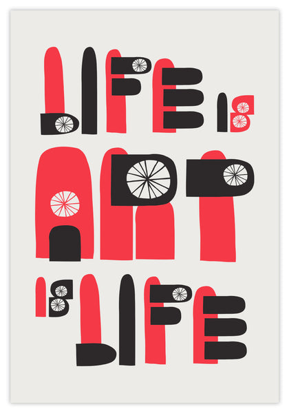 LIFE IS ART IS LIFE - PRINT